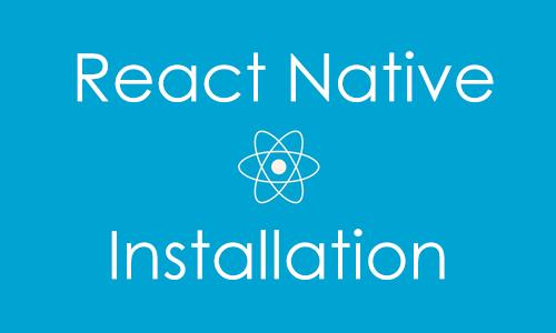 Installing React Native on Windows Tutorial