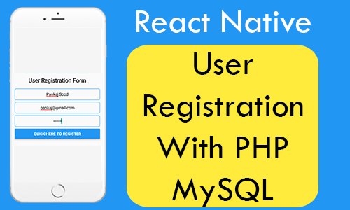 React Native User Registration With PHP MySQL Android iOS