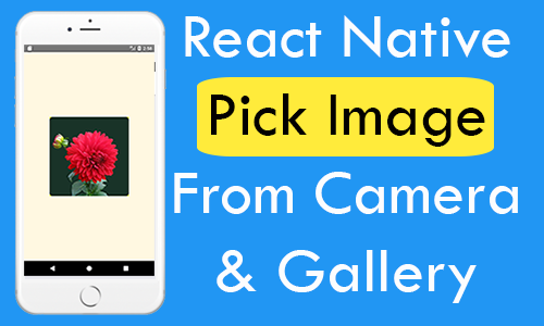 React Native Pick Image From Camera and Gallery Android iOS