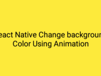 React Native Change Background Color Using Animation in Android iOS