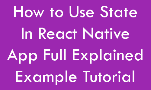 Use State Inside React Native App
