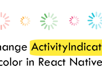 Change ActivityIndicator color in React Native Android iOS Tutorial