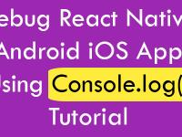 Debug React Native Android iOS App Using Console.log Tutorial