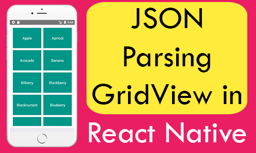 React Native Create JSON Parsing GridView iOS Android Tutorial