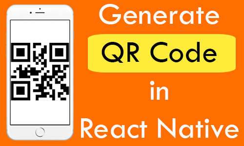 Generate QR Code in React Native Android iOS App Example