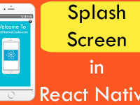 Create Simple Splash Screen in React Native Android iOS App Tutorial