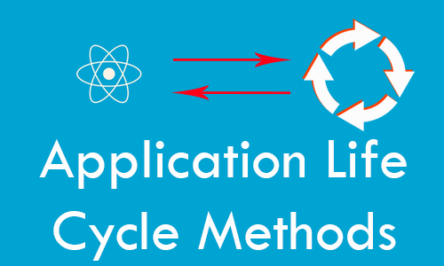 React Native Application Life Cycle Methods Explained