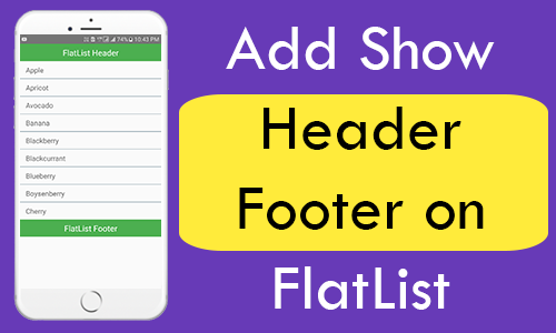 React Native Add Show Header Footer on FlatList in Android