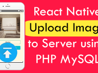 React Native Upload Image to Server using PHP MySQL iOS Android Tutorial