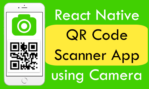 React Native QR Code Scanner App using Camera Android iOS