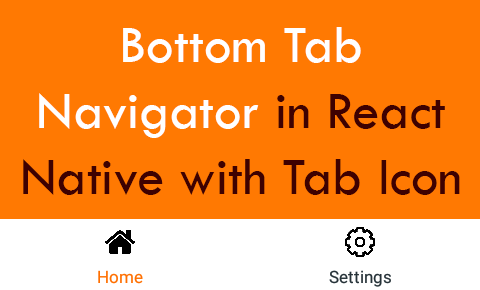 Create Bottom Tab Navigation Navigator in React Native with