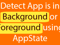 React Native Detect App is in Background or Foreground using AppState