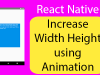 React Native Increase Width Height of View using Animation Tutorial