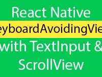 React Native KeyboardAvoidingView with TextInput Example Tutorial