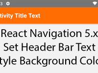 React Navigation 5.x Configure Header Bar Title Text Style Background Color in React Native