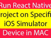 Run React Native Project on Specific iOS Simulator Device in MAC