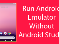 Run Android Emulator AVD Manager without Android Studio