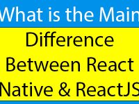 What is the Main Difference Between React Native and ReactJS