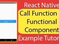 React Native Call Function in Functional Component Example Tutorial