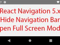 React Navigation 5.x Hide Navigation Bar Open Full Screen Modal in React Native