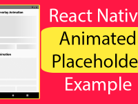 React Native Animated Placeholder – Android iOS Example