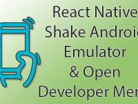 React Native Shake Android Emulator Open Developer Menu in Windows MAC