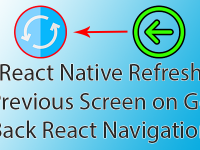 React Native Refresh Previous Screen on Go Back React Navigation Example